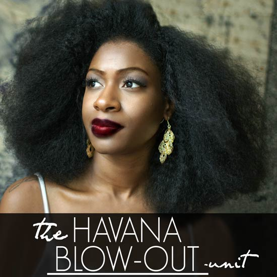 HAVANA BLOW OUT UNIT
