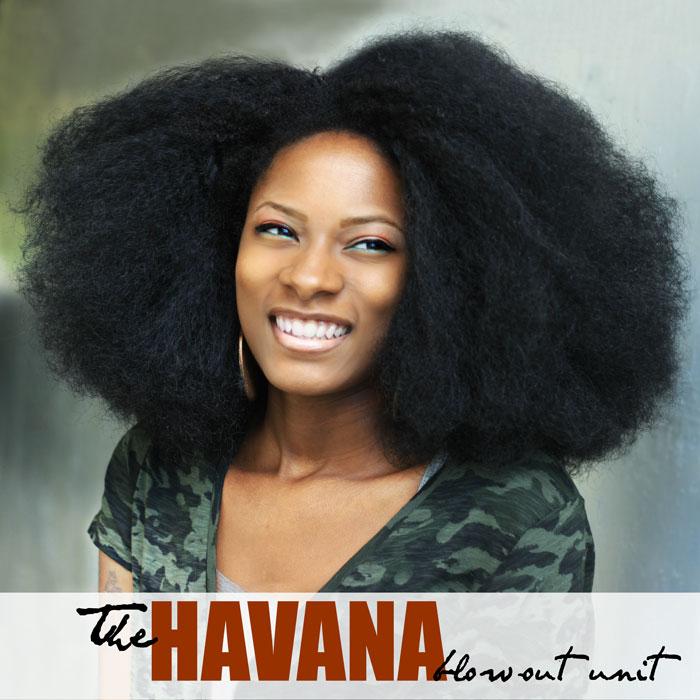 HAVANA BLOW OUT UNIT