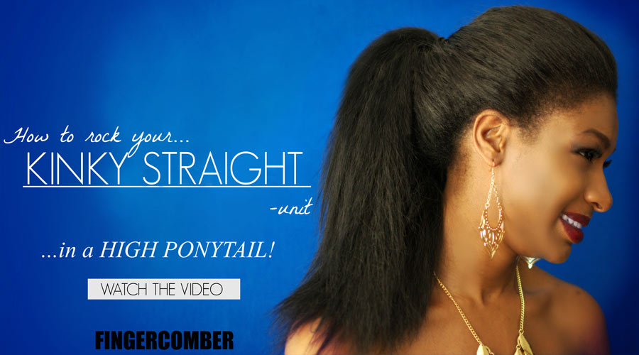 https://fingercomber.com/how-to-make-a-high-ponytail-with-the-kinky-straight-unit-video/